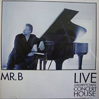 Mr. B Live at Kerrytown Concert House